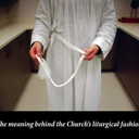 The meaning behind the Church's liturgical fashion