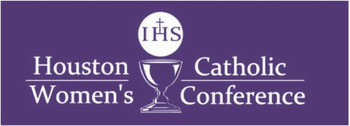 Catholic Women of Houston Conference