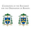 Celebration of the Eucharist for the Ordination of Bishops
