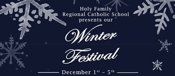 Holy Family's Winter Festival - Virtual Events 12/1 through 12/5