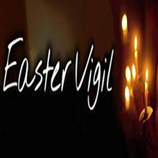 Easter Vigil Mass - 7:30pm