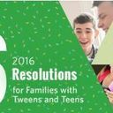 6 Resolutions Every Family with Tweens and Teens Should Make in 2016