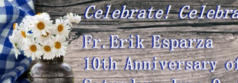 Fr Erik's 10th Ordination Anniversary