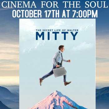 Cinema for the Soul Movie Night-Secret Life of Walter Mitty (PG)