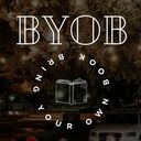 BYOB (Bring Your Own Book)