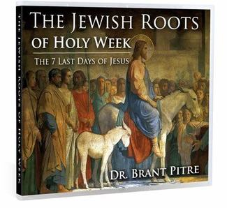 Jewish Roots of Holy Week