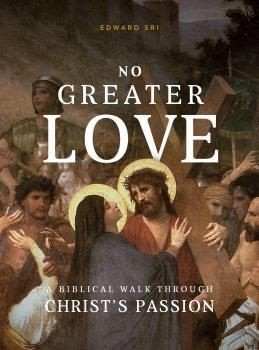 CANCELLED: No Greater Love: A Biblical Walk Through Christ's Passion