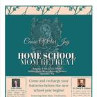 "Home School Mom Retreat: ""Cause of Our Joy"" (IHRC)"