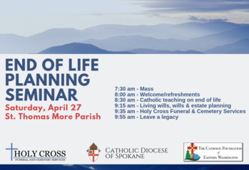 End of Life Planning Seminar at St. Thomas More Parish, Spokane