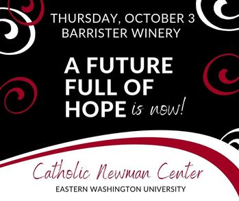 EWU Newman Center Fall Fundraiser: A Future Full of Hope is NOW