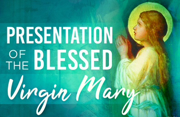 ENewsletter | Presentation of the Virgin Mary