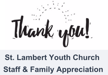 St. Lambert Youth Church Staff and Family Appreciation.