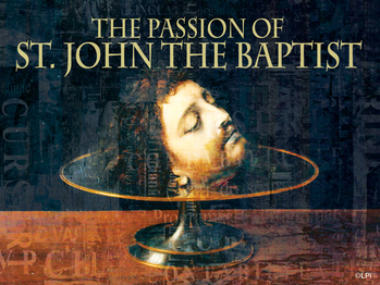 The Passion of St. John the Baptist