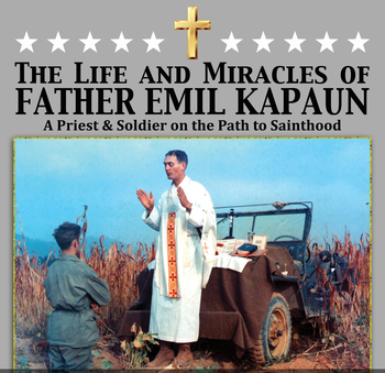 The Life and Miracles of Father Emil Kapaun Presentation