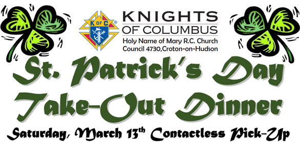 St. Patrick's Day Take-Out Dinner Saturday, March 13th Contactless Pick-Up