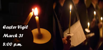Holy Saturday- Easter Vigil March 31
