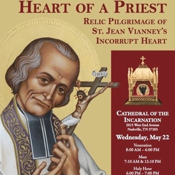 Heart of a Priest: Relic Pilgrimage of St. Jean Vianney's Incorrupt Heart