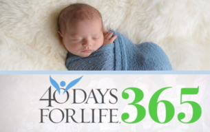 40 Days for Life is now Year-Round