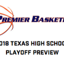 2018 Texas High School Playoff Preview