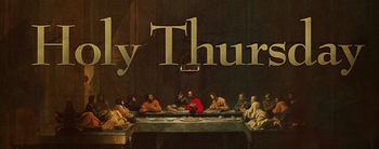Holy Thursday / Mass of The Lord's Supper