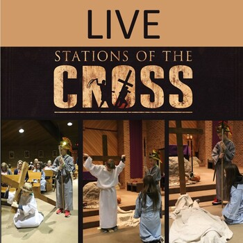 LIVE Stations of the Cross, Presented by St Mary 6th & 7th Religious Ed Classes