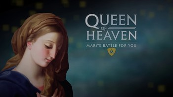 Queen of Heaven-Mary's Battle For You