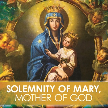 Solemnity of Mary Mother of God