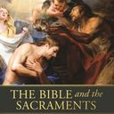 The Bible and the Sacraments - Adult Faith Formation