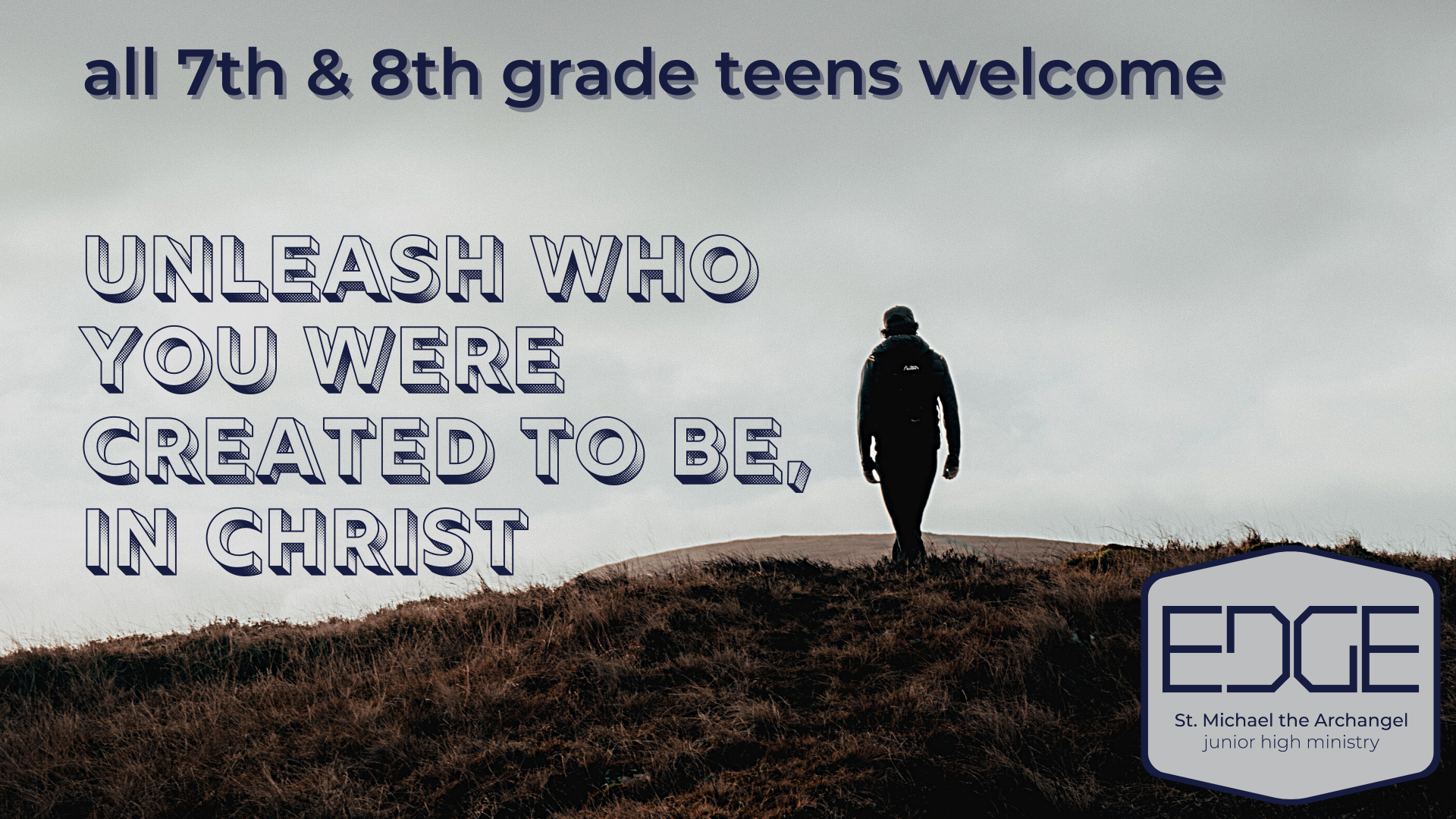 all 7th & 8th grade teens welcome at EDGE