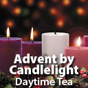 Advent by Candlelight (Daytime Tea)