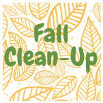 Fall Clean-Up: Saturday, October 13, 8:00 a.m. - 12:00 p.m.