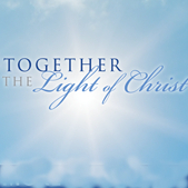 Walk in the Light of Christ