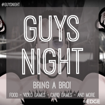 EDGE Guys Night
