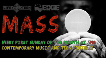 LIFE TEEN and EDGE Mass (Youth Mass)