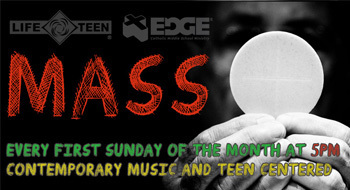 LIFE TEEN & EDGE Mass