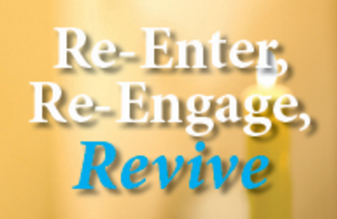 Re-Enter, Re-Engage, Revive